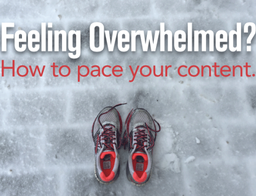 Feeling Overwhelmed? How to Pace your Content